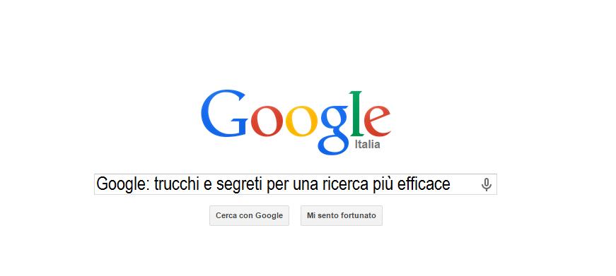 Google: trucchi e segreti per una ricerca più efficace