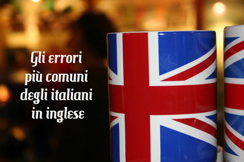 Gli errori più comuni degli italiani in inglese
